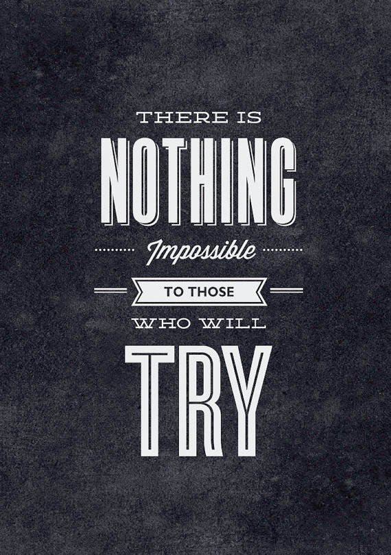 Brave Quotes Nothing Is Impossible