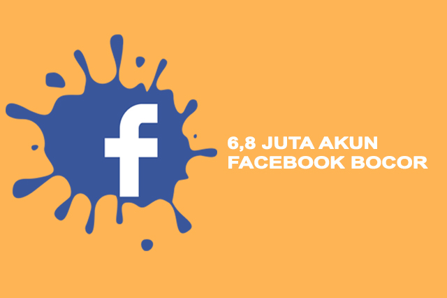 6,8 Juta Akun Facebook Bocor