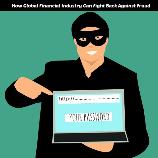 How Global Financial Industry Can Fight Back Against Fraud