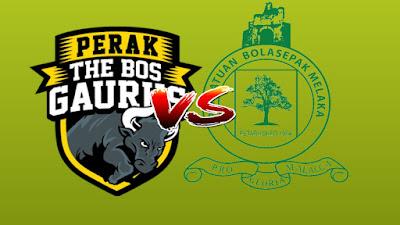 Live Streaming Perak vs Melaka United Liga Super 25 Mei 2019