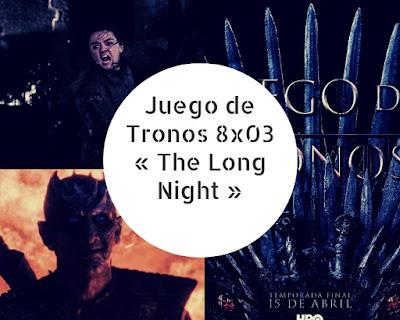 Juego de Tronos 8x03 « The Long Night »