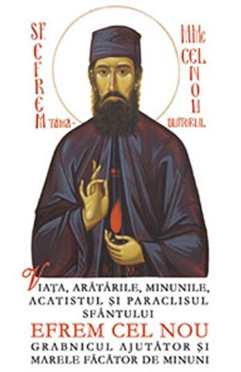 """CARTEA """"Viata, aratarile, minunile, acatistul si paraclisul Sfantului Efrem cel Nou, Grabnicul Ajutator si Marele Facator de minuni"""""""