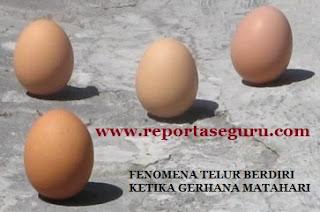 Begini Penjelasan Terkait Telur yang Dapat Berdiri Saat Terjadi Gerhana Matahari