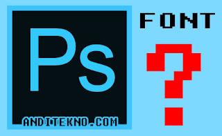 Cara Mengetahui Font di Photoshop secara mudah