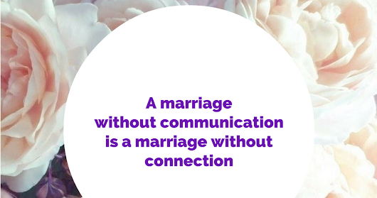 Creating a Marriage with Open Transparent Communication