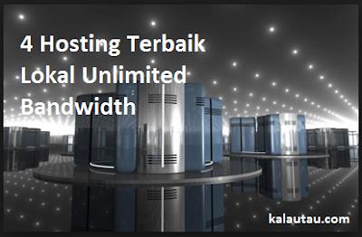 kalautau.com - 4 Hosting Terbaik Lokal Unlimited Bandwidth