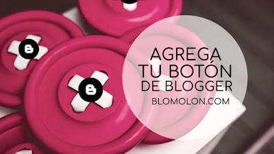 Agrega Tu Botón De Blogger