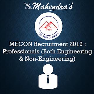 MECON Recruitment 2019 : Professionals (Both Engineering & Non-Engineering)