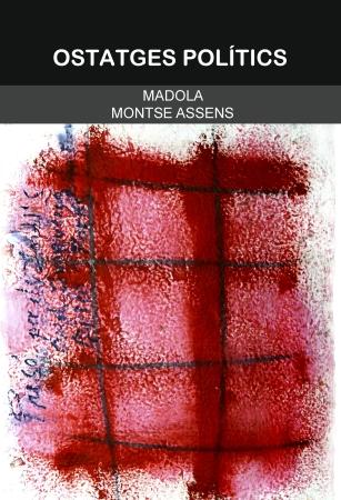 Ostatges polítics (Madola - Montse Assens)