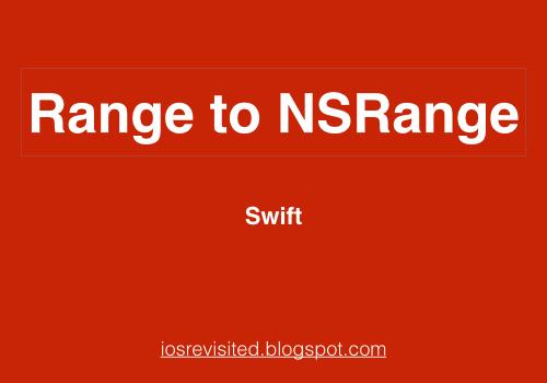 How to convert Range to NSRange and Viceversa