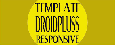 Template DroidPluss Terbaru 2017 Download Gratis