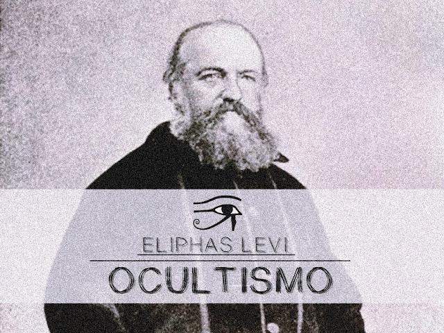 eliphas levi, ocultismo, blog mortalha, magia