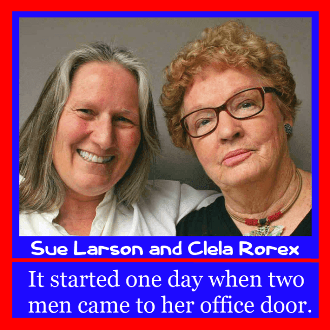 Sue Larson (L) and her friend Clela Rorex (R)