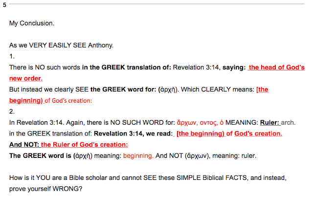 5. UPDATE. I received an email from Mr Anthony Buzzard, saying the GREEK translation of Revelation 3:14,