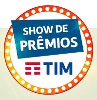 Promoção TIM 2017 Show de Prêmios
