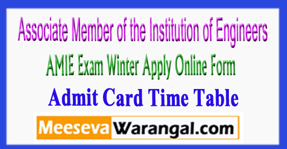 AMIE Exam Winter Apply Online Form Admit Card Time Table 2017