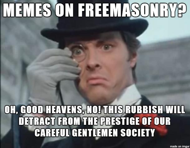 The Midnight Freemasons Masonic Meme Mondays Playing Catch Up