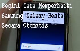 Begini Cara Memperbaiki Samsung Galaxy Restart Secara Otomatis 1