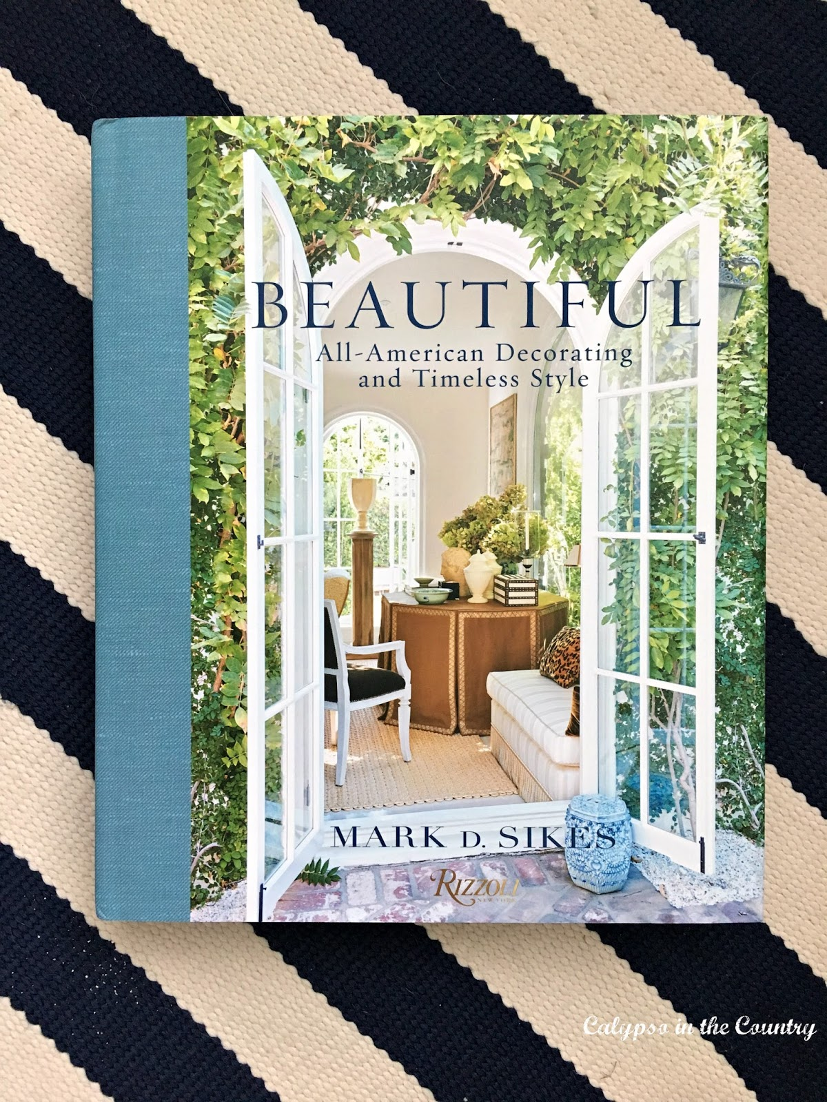 Beautiful by Mark D Sikes - My new favorite design book