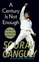 "Sourav Ganguly's autobiography ""A century is not Enough"" :"