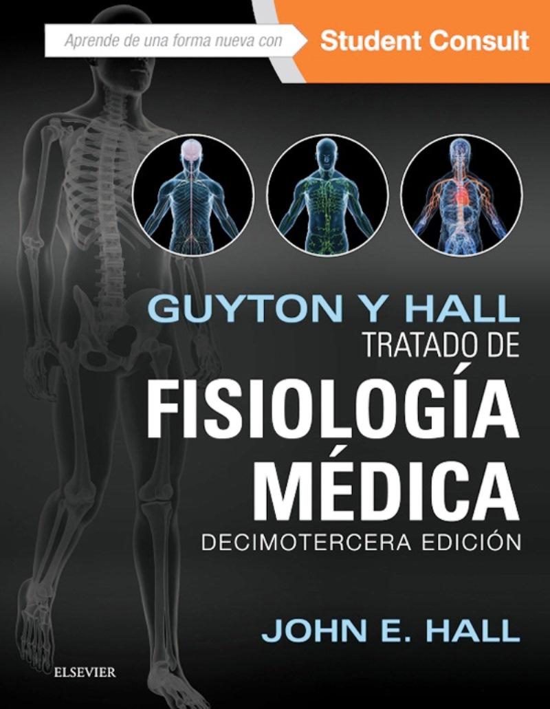 Guyton y Hall: Tratado de fisiología médica, 13va. Edición – John E. Hall