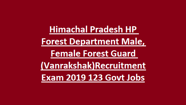 Himachal Pradesh HP Forest Department Male/Female Forest Guard