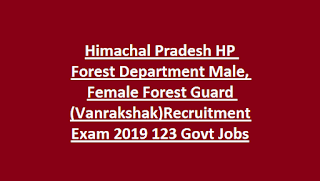 Himachal Pradesh HP Forest Department Male, Female Forest Guard (Vanrakshak)Recruitment Exam 2019 123 Govt Jobs