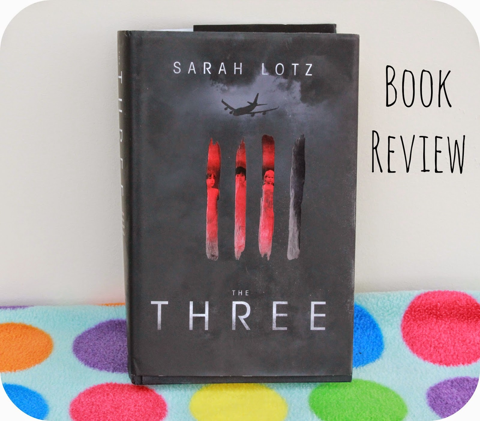The Three by Sarah Lotz: Review
