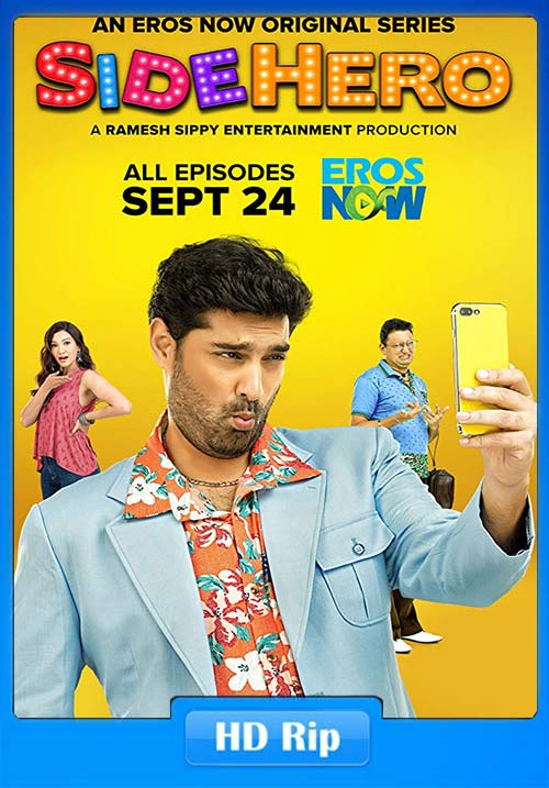 SideHero – An Eros Now Original 2018 Hindi 720p HDRip x264 | 480p 300MB | 100MB HEVC