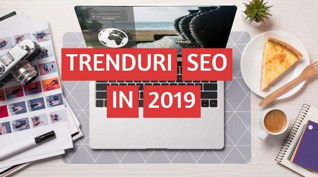 Trenduri SEO in 2019