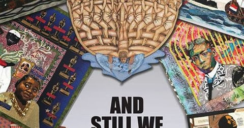 And Still We Rise...the quilt exhibit has left Connecticut.