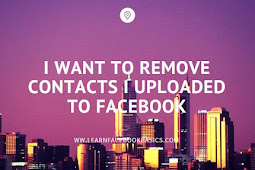 I want to remove contacts i uploaded to Facebook