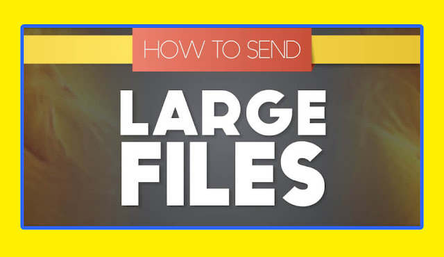 #2019 : The 5 Best Ways to Send Large Files