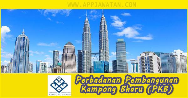 Jawatan Kosong di Perbadanan Pembangunan Kampong Bharu (PKB) - 22 Oktober 2018