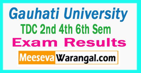 Gauhati University TDC 2nd 4th 6th Sem Results 2017