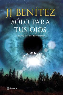 LIBRO - Solo para tus ojos : J. J. Benítez  (Planeta - 6 Septiembre 2016)  Edición papel & digital ebook kindle  Comprar en Amazon España