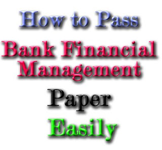 How to Pass Bank Financial Management (BFM) paper of CAIIB Easily