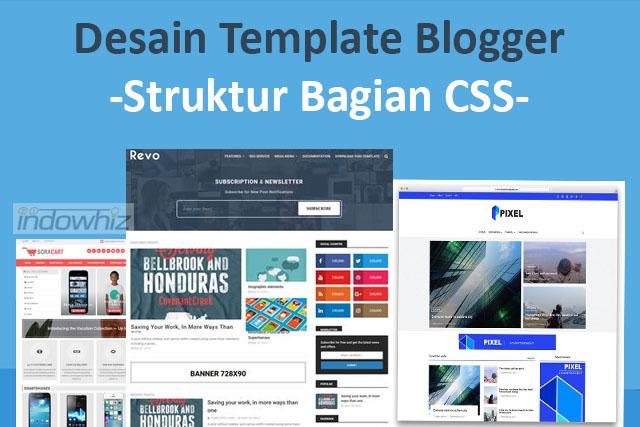 Desain Template Blogger: Struktur Bab Css