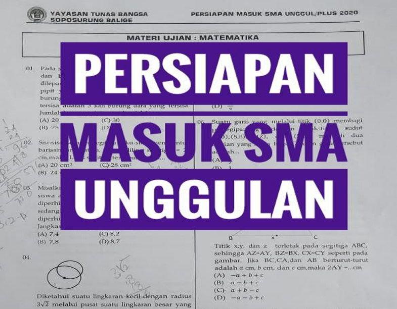 Soal dan Pembahasan Simulasi Masuk SMA Unggul/Plus Tahun 2019 (*Soal Yayasan Tunas Bangsa Soposurung Balige)