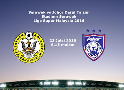 Sarawak Vs JDT 22 Julai 2016