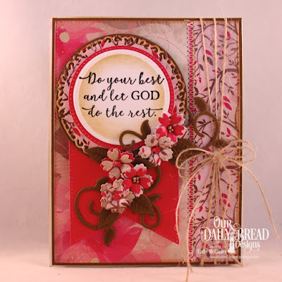 Our Daily Bread Designs Stamp Set: God Quotes 2, Paper Collection:  Beautiful Blooms, Custom Dies: Pierced Rectangles, Large Banners, Pierced Circles, Circles, Fancy Circles, Fancy Foliage, Bitty Blossoms