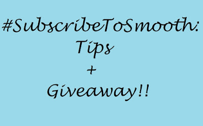 #SubscribeToSmooth: Top 5 tips for a smooth shave + Giveaway [CLOSED] image