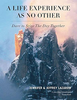 A Life Experience As No Other; Dare to Seize The Day by Jenni and Jeffrey Lazarow
