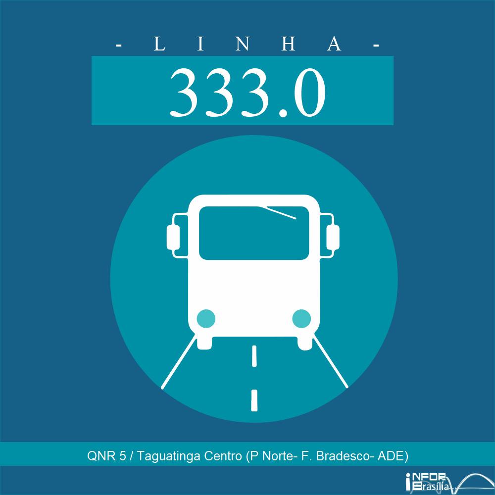 Horário de ônibus e itinerário 333.0 - QNR 5 / Taguatinga Centro (P Norte- F. Bradesco- ADE)