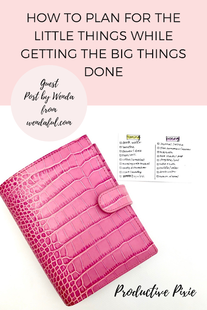 How to Plan for the Little Things While Getting the Big Things Done