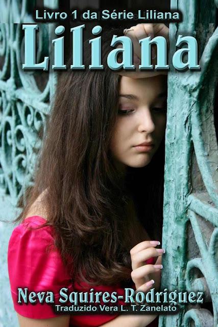 Livro 1 da Série Liliana - Liliana - Neva Squires-Rodriguez