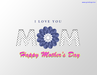 I Love you mom Happy Mother's Day