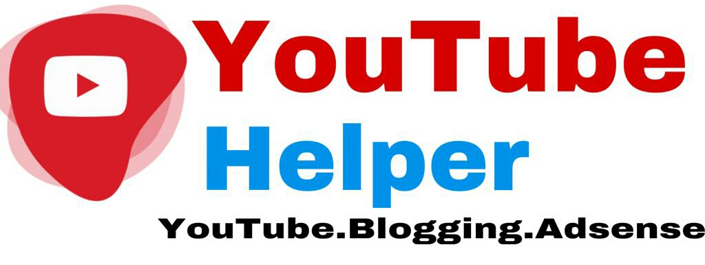 YouTube Helper - YouTube blogger Adsense website And Tips Trick Helper