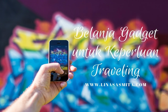 Gadget untuk Keperluan Traveling