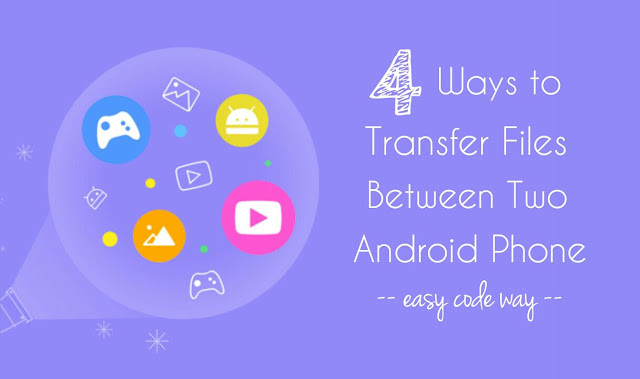 Ways to transfer files in Android